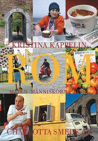 Rom: Människorna, maten, livet